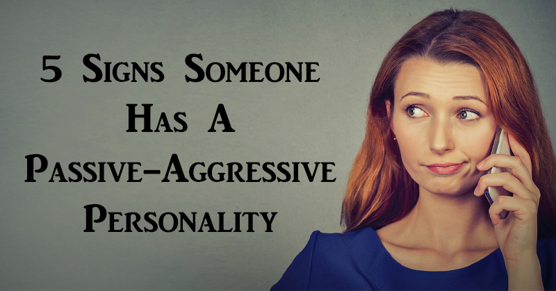 What Are The Signs Of Passive Aggressive Behavior