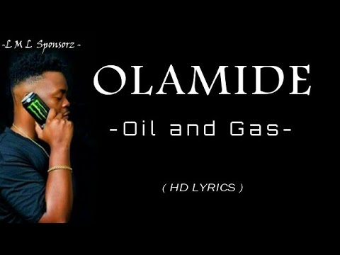 Olamide, Oil and Gas,